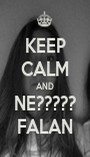 KEEP CALM AND NE????? FALAN - Personalised Poster A1 size
