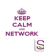 KEEP CALM AND NETWORK  - Personalised Poster A1 size