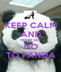 KEEP CALM AND NEVER SAY NO TO PANDA - Personalised Poster A1 size