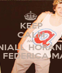 KEEP CALM AND NIALL HORAN  LOVE FEDERICA MANZO - Personalised Poster A1 size