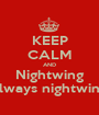 KEEP CALM AND Nightwing Always nightwing  - Personalised Poster A1 size