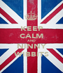 KEEP CALM AND NINNY WIBBITS - Personalised Poster A1 size