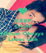 KEEP CALM AND Nishan Olways  Loves uhh - Personalised Poster A1 size