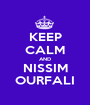 KEEP CALM AND NISSIM OURFALI - Personalised Poster A1 size