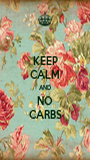 KEEP CALM AND NO CARBS - Personalised Poster A1 size