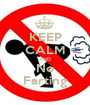 KEEP CALM AND No Farting - Personalised Poster A1 size