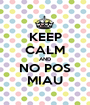 KEEP CALM AND NO POS MIAU - Personalised Poster A1 size