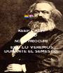 KEEP CALM AND NO SE PREOCUPE ESO LO VEREMOS DURANTE EL SEMESTRE - Personalised Poster A1 size