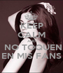 KEEP CALM AND  NO TOQUEN EN MIS FANS - Personalised Poster A1 size