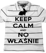 KEEP CALM AND NO WŁAŚNIE - Personalised Poster A1 size