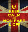 KEEP CALM AND NON FARE IL CFP - Personalised Poster A1 size