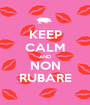 KEEP CALM AND NON RUBARE - Personalised Poster A1 size