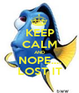 KEEP CALM AND NOPE.... LOST IT - Personalised Poster A1 size