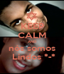 KEEP CALM AND nós somos  Lindos *-* - Personalised Poster A1 size