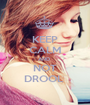 KEEP CALM AND  NOT DROOL  - Personalised Poster A1 size