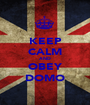 KEEP CALM AND OBEY DOMO - Personalised Poster A1 size