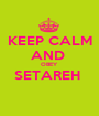 KEEP CALM AND  OBEY SETAREH   - Personalised Poster A1 size