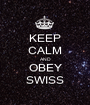 KEEP CALM AND OBEY SWISS - Personalised Poster A1 size