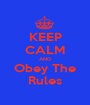 KEEP CALM AND Obey The Rules - Personalised Poster A1 size
