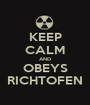 KEEP CALM AND OBEYS RICHTOFEN - Personalised Poster A1 size