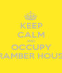 KEEP CALM AND OCCUPY BRAMBER HOUSE! - Personalised Poster A1 size