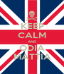 KEEP CALM AND ODIA MATTIA - Personalised Poster A1 size