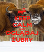 KEEP CALM AND OGLĄDAJ ŻUBRY - Personalised Poster A1 size