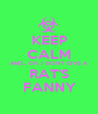KEEP CALM AND... OH, I DON'T GIVE A RAT'S FANNY - Personalised Poster A1 size