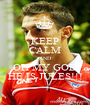 KEEP CALM AND OH MY GOD HE IS JULES!!! - Personalised Poster A1 size