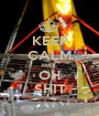 KEEP CALM AND... OH SHIT - Personalised Poster A1 size