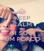 KEEP CALM AND OI SOU  UM PORCO - Personalised Poster A1 size