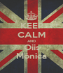KEEP CALM AND Oiis Mónica - Personalised Poster A1 size