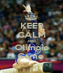 KEEP CALM AND Olimpic Game  - Personalised Poster A1 size