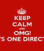 KEEP CALM AND OMG! THAT'S ONE DIRECTION? - Personalised Poster A1 size