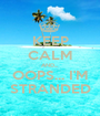 KEEP CALM AND... OOPS... I'M STRANDED - Personalised Poster A1 size