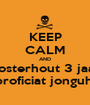 KEEP CALM AND Oosterhout 3 jaar. proficiat jonguh. - Personalised Poster A1 size