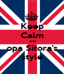 Keep Calm and opa Sitora's style - Personalised Poster A1 size