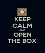 KEEP CALM AND OPEN THE BOX - Personalised Poster A1 size
