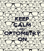 KEEP CALM AND OPTOMETRY ON - Personalised Poster A1 size