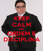 KEEP CALM AND ORDEM E DISCIPLINA - Personalised Poster A1 size