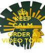 KEEP CALM AND ORDER A VIDEO TOUR - Personalised Poster A1 size