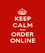 KEEP CALM AND ORDER ONLINE - Personalised Poster A1 size