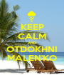 KEEP CALM AND OTDOKHNI MALEN'KO - Personalised Poster A1 size