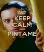 KEEP CALM AND PÍNTAME  - Personalised Poster A1 size