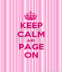 KEEP CALM AND PAGE ON - Personalised Poster A1 size