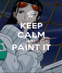 KEEP CALM AND PAINT IT  - Personalised Poster A1 size