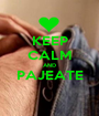 KEEP CALM AND PAJEATE  - Personalised Poster A1 size