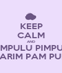 KEEP CALM AND PAMPULU PIMPULU PARIM PAM PUM - Personalised Poster A1 size