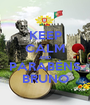 KEEP CALM AND PARABÉNS BRUNO - Personalised Poster A1 size