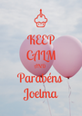 KEEP CALM AND Parabéns Joelma - Personalised Poster A1 size